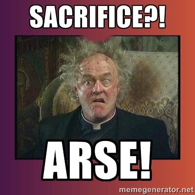 Sacrifice Arse